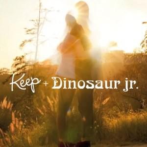 Keep + Dinosaur Jr.